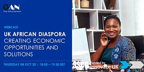 UK African Diaspora: Creating Economic Opportunities and Solutions tickets