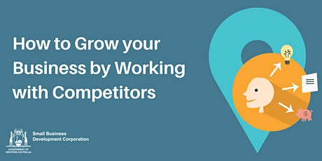 How to Grow your Business by Working with Competitors tickets