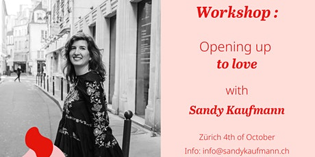Workshop Opening up to love 4th of October in Zürich Tickets
