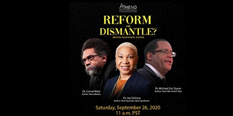 Reform or Dismantle? Beyond Diagnosing Racism! tickets