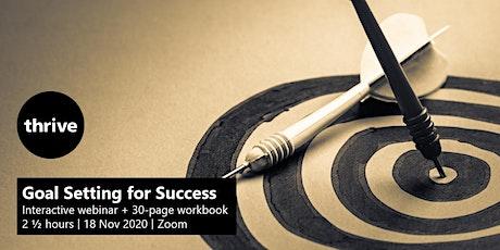 Goal Setting for Success - Interactive Webinar tickets