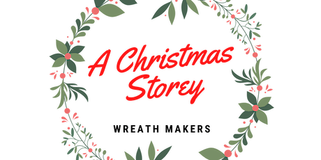Torbay Christmas Wreath Making Workshop 'Hosted by A Christmas Storey'. tickets