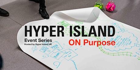 HYPER ON Purpose by Hyper Island UK tickets