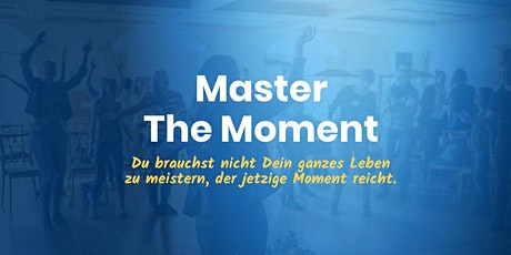 Master The Moment Frühjahr 2021 Tickets