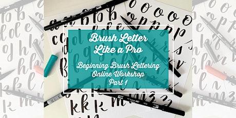 Brush Letter Like a Pro: Beginning Brush Lettering ONLINE Workshop tickets