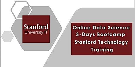 Online Data Science 3-Days Bootcamp : Stanford Technology Training tickets