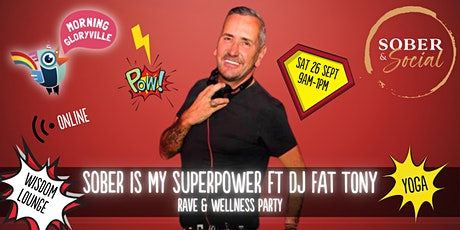 Morning Gloryville Sober is My Superpower Rave ft Fat Tony tickets