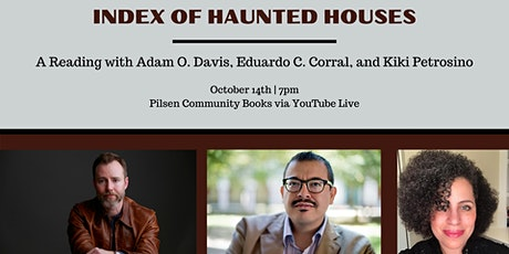 INDEX OF HAUNTED HOUSES: Adam O. Davis, Eduardo C. Corral, and Kiki Petrosi tickets