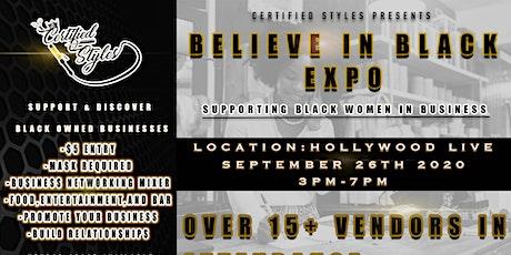 Certified Styles Presents Believe In Black Expo tickets