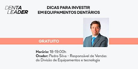Webinar: Investir em equipamentos dentários ingressos