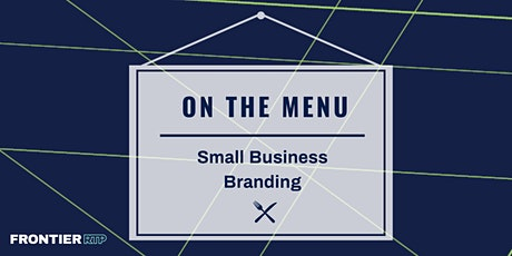 On the Menu: Small Business Branding tickets