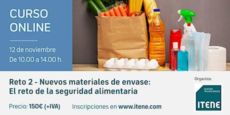 Reto 2 - Nuevos materiales de envase: el reto de la seguridad alimentaria. entradas