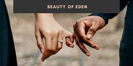 Beauty of Eden - Relationship Bible Studies tickets