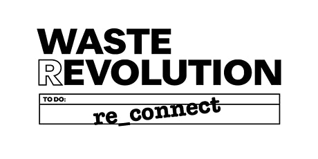 WASTEREVOLUTION 2020 | ReConnect tickets