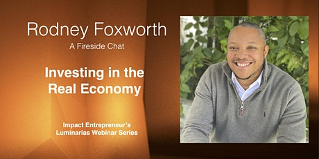 Investing in the Real Economy with Rodney Foxworth tickets