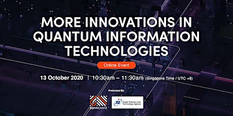 More Innovations in Quantum Information Technologies tickets