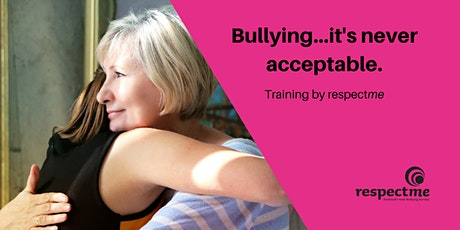 Bullying-It's Never Acceptable (for Parents and Carers) tickets