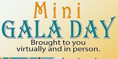 Mini Gala Day Fundraiser-Brought to you virtually and in person tickets