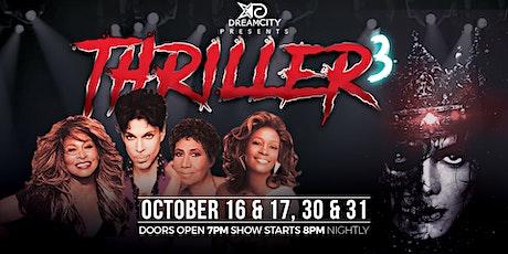 Thriller 3 tickets