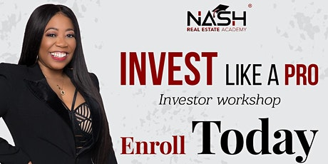 Copy of Invest Like A Pro- Real Estate Investor Workshop tickets