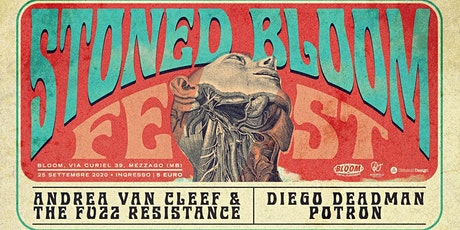 25/09 | STONED BLOOM FEST • Bloom • Mezzago biglietti