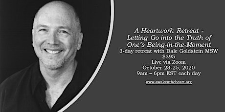 Heartwork Retreat:  Letting Go into the Truth of One's Being-in-the-Moment tickets