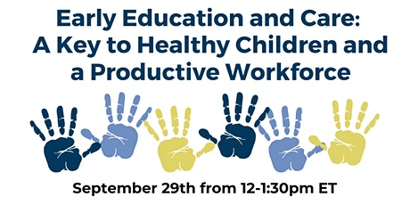 Early Education & Care: Key to Healthy Children and a Productive Workforce tickets