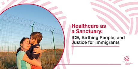 Healthcare as Sanctuary: ICE, Birthing People, and Justice for Immigrants tickets