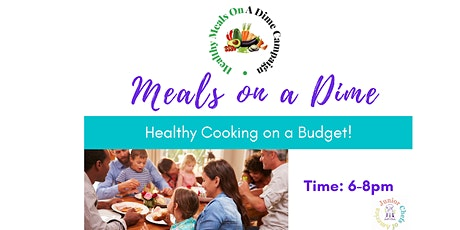 Meals on a Dime - Community Cooking & Budgeting class w/FREE Gift Card tickets