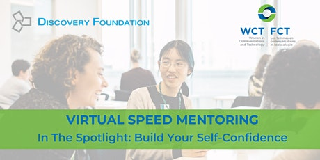 Virtual Speed Mentoring: In the Spotlight, Build Your Self-Confidence tickets