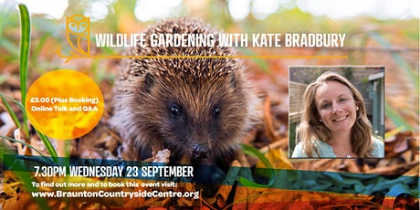 Wildlife Gardening with Kate Bradbury tickets