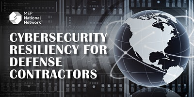 Cybersecurity Resiliency for Defense Contractors Webinar Series
