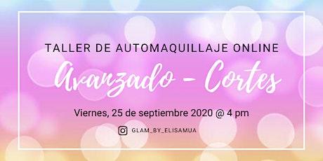Taller de Automaquillaje ONLINE - Avanzado - Cortes tickets