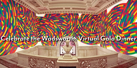 Celebrate the Wadsworth - Virtual Gala Dinner tickets