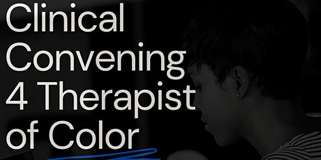 Clinical Convening For Therapist of Color tickets