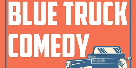 BLUE TRUCK COMEDY PRESENTS A DRIVE-IN COMEDY SHOW. tickets