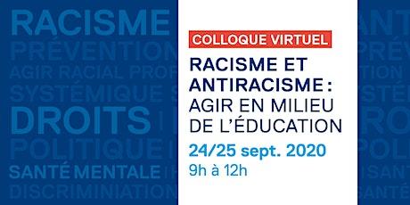 Colloque : Racisme et antiracisme : agir en milieu de l'éducation tickets