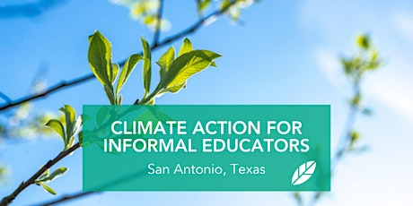 EcoRise: Climate Action for Informal Educators: San Antonio tickets
