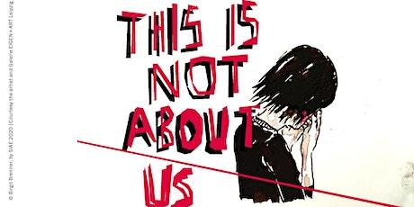 This Is Not About Us - mostra di Birgit Brenner biglietti