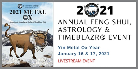 2021 Annual Feng Shui, Astrology & TimeBlazr® Event tickets