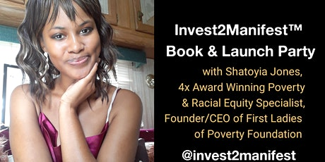 Invest2Manifest™ Podcast Party & Book Launch with Shatoyia Jones tickets