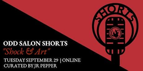 """Odd Salon SHORTS:  """"Shock & Art"""" tickets"""