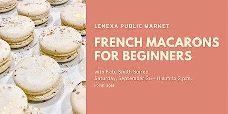 French Macarons For Beginners (all ages) tickets