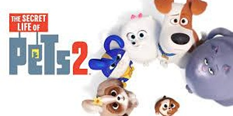 FAMILY MOVIE NIGHT - SECRET LIFE OF PETS 2 tickets