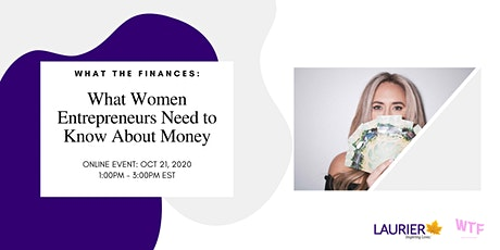 What The Finances: What Women Entrepreneurs Need to Know about Money tickets