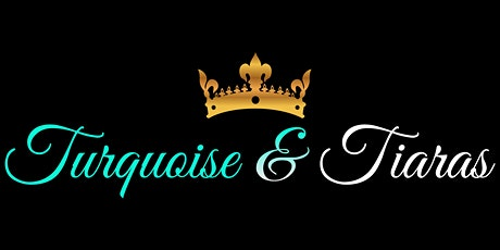 Turquoise & Tiaras: Behind the Mask tickets