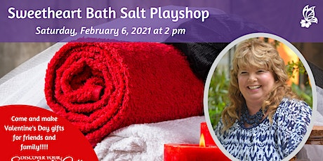 Sweetheart Bath Salt Workshop tickets