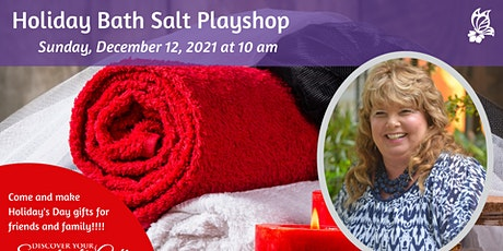 Holiday Bath Salt Playshop tickets