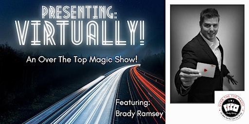 Virtually! An Over The Top Magic Show!