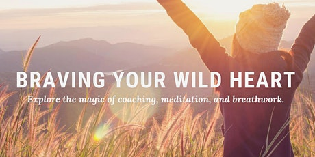 Braving Your Wild Heart Breathwork Class tickets